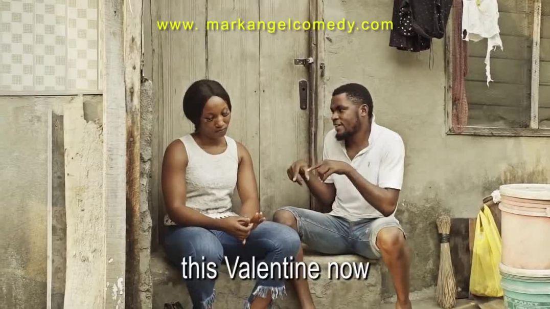VALENTINE (Mark Angel Comedy)
